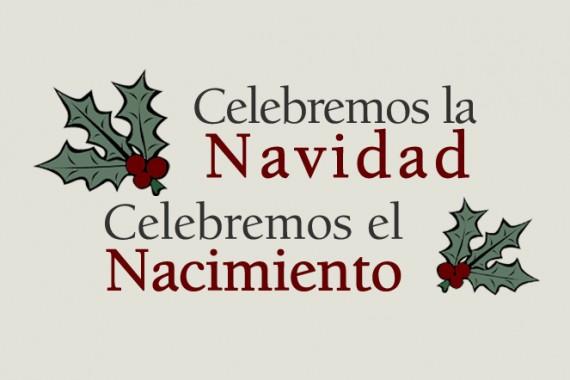 «Celebremos la Navidad, Celebremos el Nacimiento»