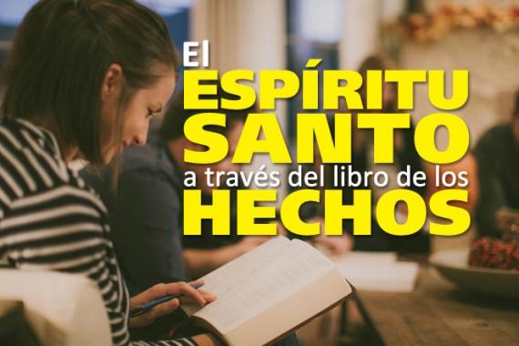 El Espíritu Santo a través del libro de los Hechos